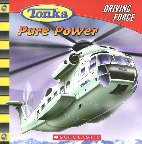 9780439746786: Pure Power (Tonka: Driving Force, No. 1)