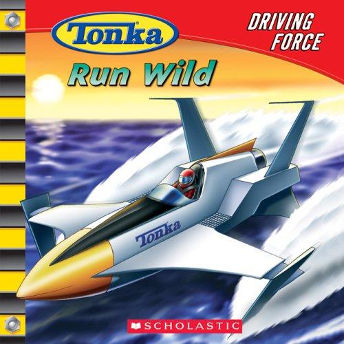 9780439746816: Tonka: Driving Force #4: Run Wild