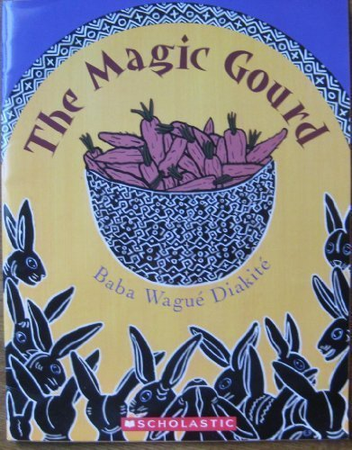 The Magic Gourd: A West African Folktale