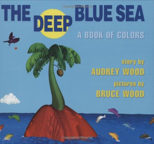 9780439753821: The Deep Blue Sea: A Book of Colors: A Book of Colors