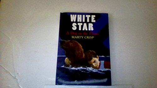9780439754231: White Star: A Dog on the Titanic