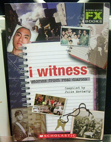 9780439754958: I Witness: Stories from Real Diaries