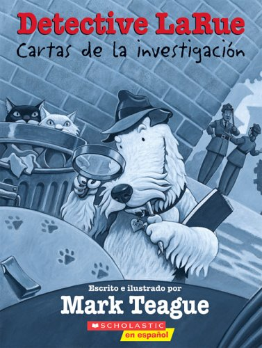 9780439760706: Detective Larue: Cartas De La Investigacion/Detective Larue: Letters from the investigation (Querida Sra. Larue)