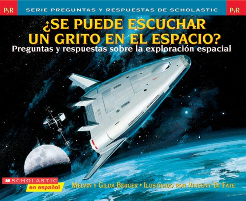 9780439765381: Se puede escuchar un grito en el espacio? (Preguntas y Respuestas de Scholastic) (Spanish Edition)