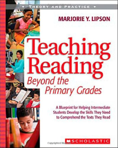 Teaching Reading Beyond the Primary Grades: A: Marjorie Lipson