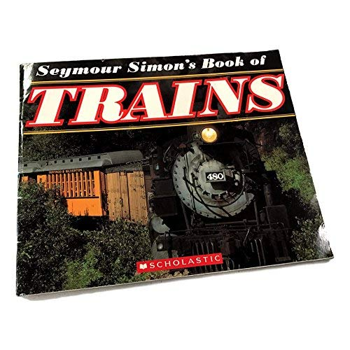9780439773331: Seymour Simon's Book of Trains