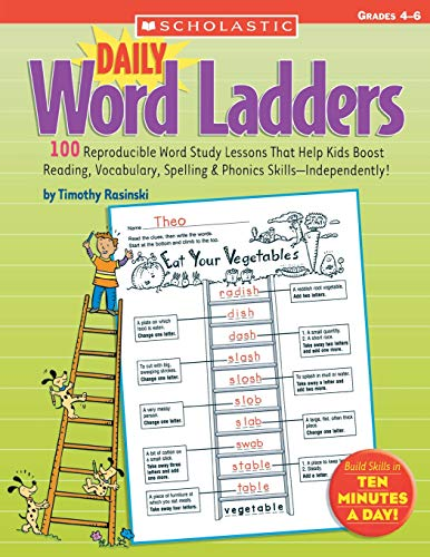 9780439773454: Daily Word Ladders: Grades 4–6: 100 Reproducible Word Study Lessons That Help Kids Boost Reading, Vocabulary, Spelling & Phonics Skills—Independently!