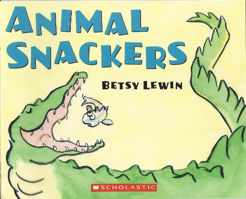 Animal Snackers: Betsy Lewin