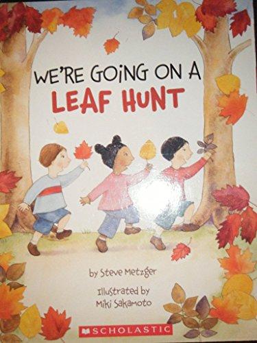 9780439773614: We're Going on a Leaf Hunt [Paperback] by Metzger, Steve