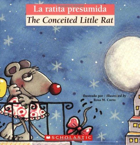 9780439773799: La ratita presumida / The Conceited Little Rat (Bilingual Tales) (Spanish Edition)