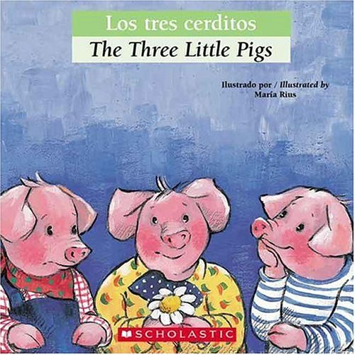 9780439773829: Bilingual Tales: Los tres cerditos / The Three Little Pigs (Spanish Edition)