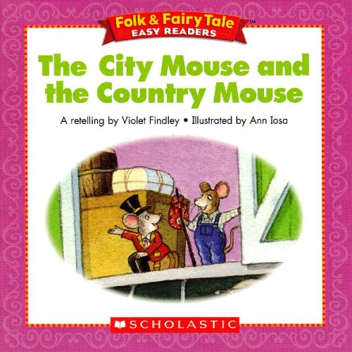 9780439774079: The City Mouse and the Country Mouse (Folk & Fairy Tale Easy Readers)