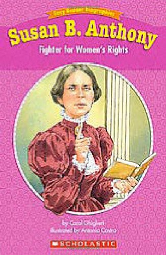 9780439774130: Easy Reader Biographies: Susan B. Anthony: Fighter for Women's Rights