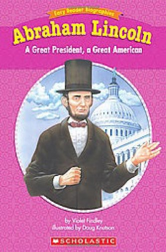 9780439774185: Easy Reader Biographies: Abraham Lincoln: A Great President, A Great American
