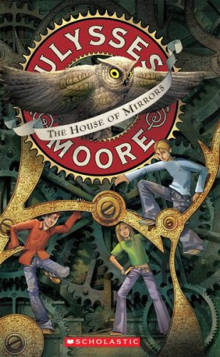 9780439774406: The House of Mirrors (Ulysses Moore, Book 3)