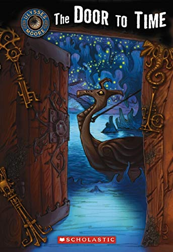 9780439776745: Door To Time (Ulysses Moore Book)