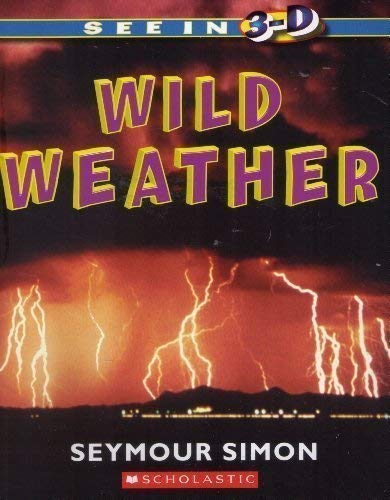 9780439777018: Wild Weather: See in 3-D
