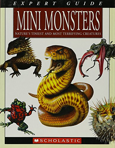 9780439777704: Mini Monsters Nature's Tiniest and Most Terrifying Creatures