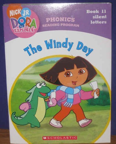 9780439779326: The Windy Day (Book 11: Silent Letters) (Phonics Reading Program, Nick Jr. Dora the Explorer, 11)