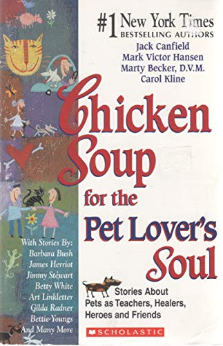 9780439779869: Chicken Soup for the Pet Lover's Soul: Stories About Pets as Teachers, Healers, Heroes and Friends