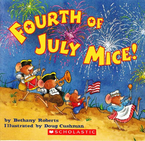 9780439781473: Fourth of July Mice!