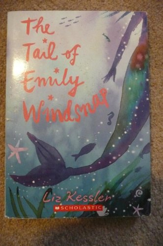 9780439781787: [The Tail of Emily Windsnap] [by: Liz Kessler]