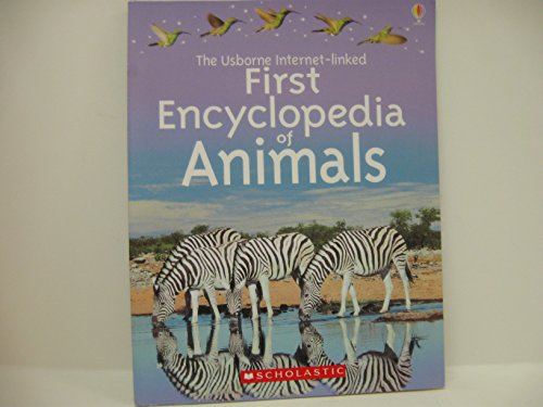 9780439782517: The Usborne First Encyclopedia of Animals