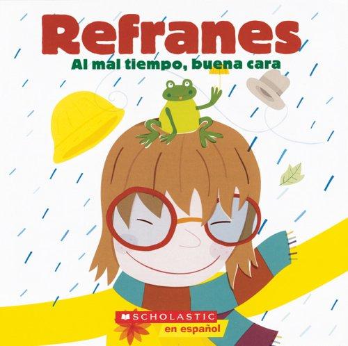 9780439783460: Refranes: Al Mal Tiempo Buena Cara