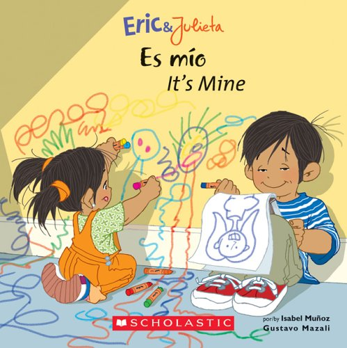 9780439783705: Eric & Julieta: Es mío / It's Mine (Bilingual) (Spanish and English Edition)