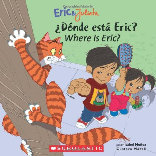 9780439783712: Eric & Julieta: ¿Dónde está Eric? / Where Is Eric? (Bilingual) (Spanish and English Edition)