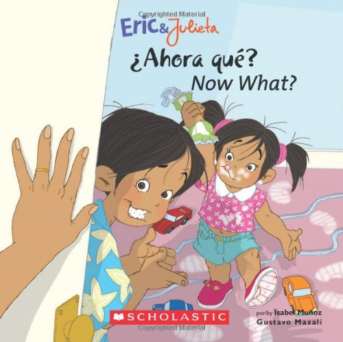 9780439783729: Eric & Julieta: ¿Ahora qué? / Now What?: (Bilingual) (Spanish and English Edition)