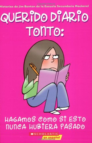 Hagamos Como Si Esto Nunca Hubiera Pasado (Querido Diario Tonto #1) (Spanish Edition): Jim Benton, ...