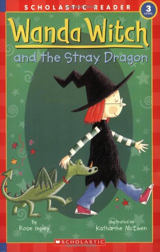 9780439784528: Schol Rdr Lvl 3: Wanda Witch and the Stray Dragon (Scholastic Reader Level 3)