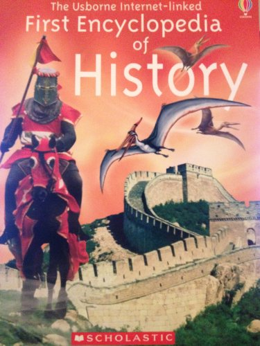 9780439787178: THE USBORNE FIRST ENCYCLOPEDIA OF HISTORY (FIRST ENCYCLOPEDIA)