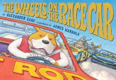 9780439789226: The Wheels on the Race Car by Alexander Zane (2005) Paperback