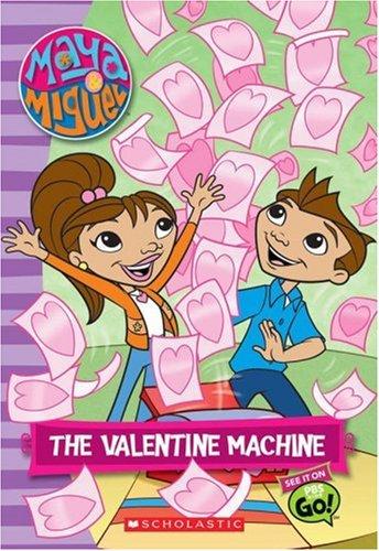 9780439789578: Maya & Miguel: The Valentine Machine