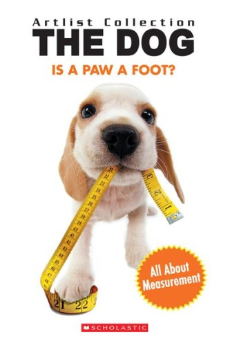 9780439790604: Is A Paw A Foot? Learn Measurement (The Dog)