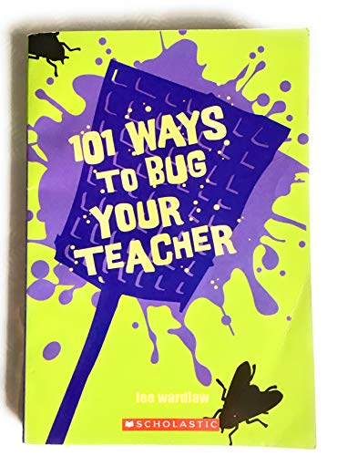 9780439791069: 101 Ways To Bug Your Teacher