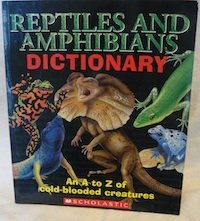 9780439791212: Reptiles and Amphibians Dictionary; An A to Z of Cold Blooded Creatures.