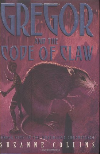Gregor and the Code of Claw: Underland Chronicles Book 5: Collins, Suzanne