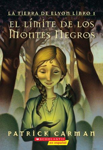9780439791755: El Limite de Los Monte Negros (La Tierra De Elyon/the Land of Elyon)