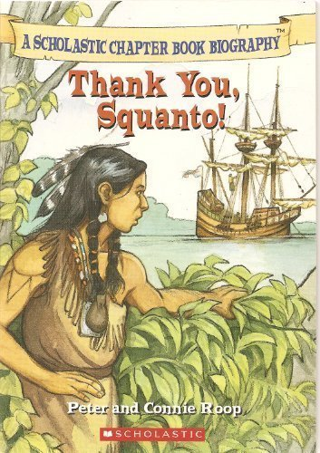 9780439792547: Thank You, Squanto! (A Scholastic Chapter Book Biography)