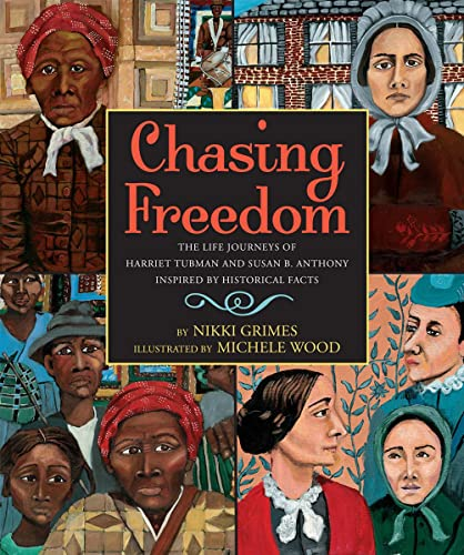 9780439793384: Chasing Freedom: The Life Journeys of Harriet Tubman and Susan B. Anthony, Inspired by Historical Facts