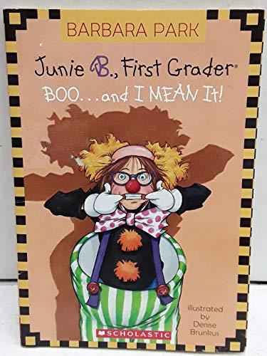 9780439793902: Junie B., First Grader: Boo...and I Mean It! (Junie B. Jones, No. 24)