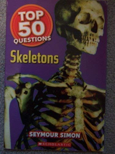 9780439795982: Top 50 Questions: Skeletons