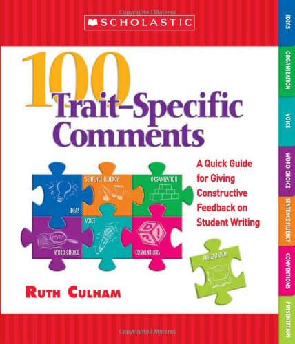 9780439796026: 100 Trait–Specific Comments: A Quick Guide for Giving Constructive Feedback on Student Writing