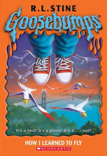 How I Learned to Fly (Goosebumps (Paperback Unnumbered))