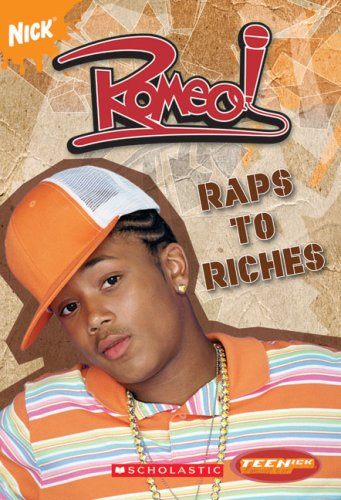 9780439796675: Romeo: Raps to Riches Chapter Book (Teenick)