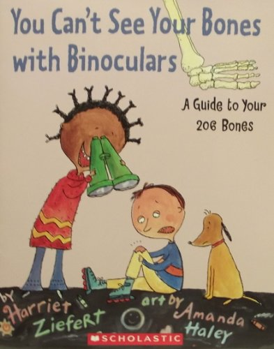9780439798808: You Can't See Your Bones with Binoculars: A Guide to Your 206 Bones