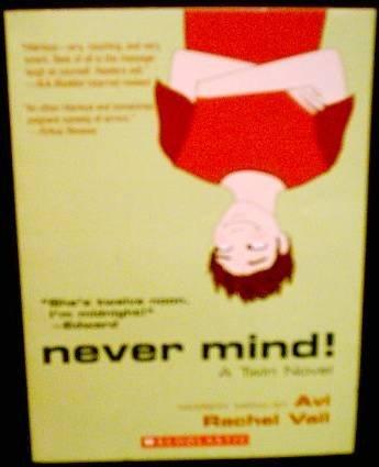 9780439799126: Never Mind! A Twin Novel